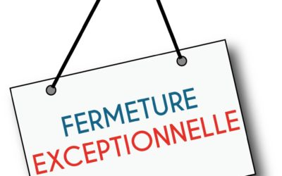 FERMETURES EXCEPTIONNELLES – FORMATIONS